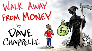 Walk Away From Money - Dave Chappelle