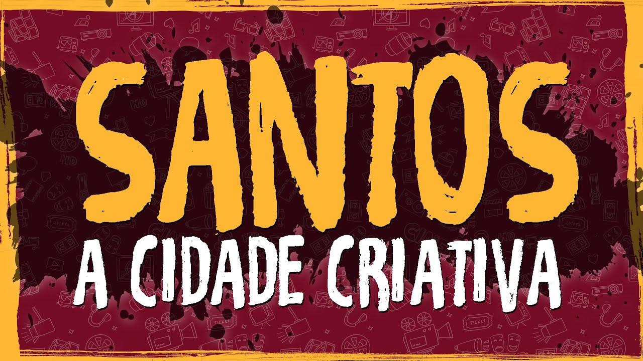 Santos a Cidade Criativa