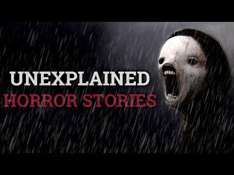 10 Scary & Unexplained Stories (Vol. 30)
