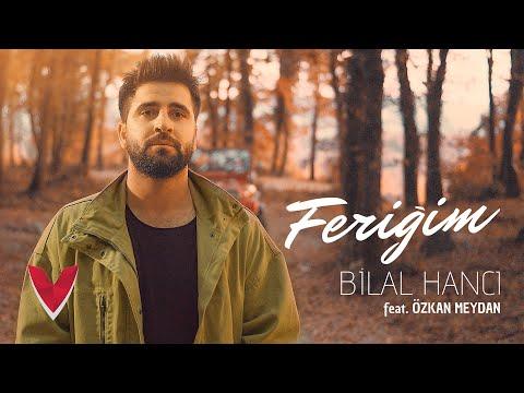 Bilal Hancı Feat Özkan Meydan – Feriğim Official Video