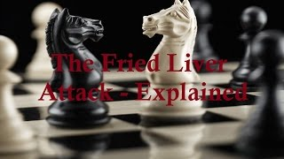 The Fried Liver Attack   Explained  Tricks And Traps Of Chess Openings