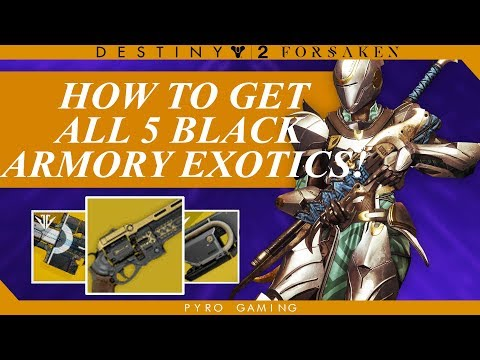 Destiny 2: How To Obtain All 5 Black Armory Exotic Weapons!