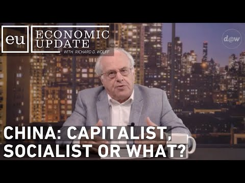 Economic Update: China: Capitalist, Socialist or What?