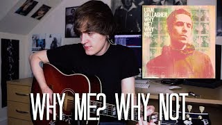 Why Me? Why Not   Liam Gallagher Cover