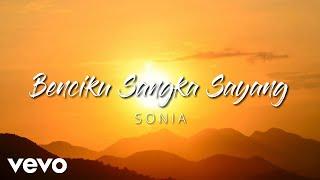 Lirik dan Chord Kunci Gitar Lagu Benci Kusangka Sayang - Sonia, Kenang Kenanglah Aku Sayang
