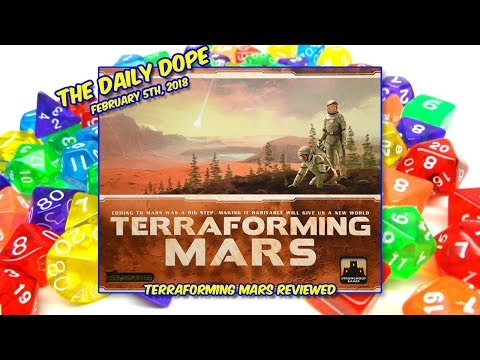 'Terraforming Mars' Reviewed on The Daily Dope for February 5th, 2018