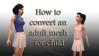 How to convert an adult mesh for child
