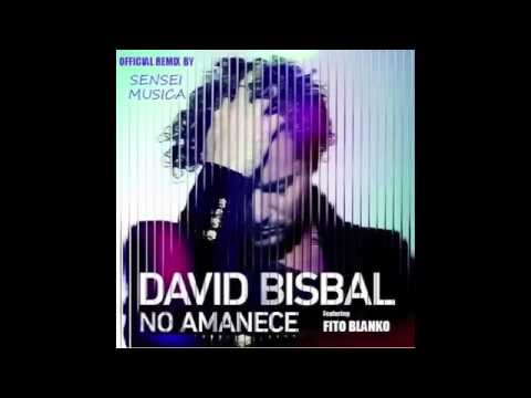 David Bisbal Ft Fito Blanko No Amanece -(Sensei Musica Official Remix)