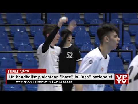 """Un handbalist ploieștean """"bate"""" la """"ușa"""" naționalei"""