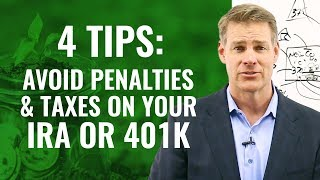 4 Tips To Avoid Penalties And Taxes Accessing Your IRA or 401K