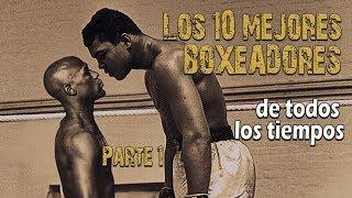 Top 10 Mejores boxeadores de todos los tiempos. Los mejores de la historia Libra por libra. Parte# 1