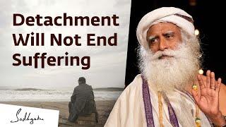 Does Attachment Lead to Suffering? - Sadhguru