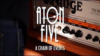 Aton Five — A Chain of Events (2018, CSBR Studio)