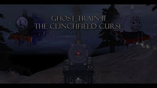 Ghost Train II: The Clinchfield Curse - The Movie (Director's Cut)