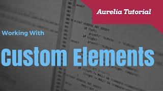 Using Custom Elements in Aurelia