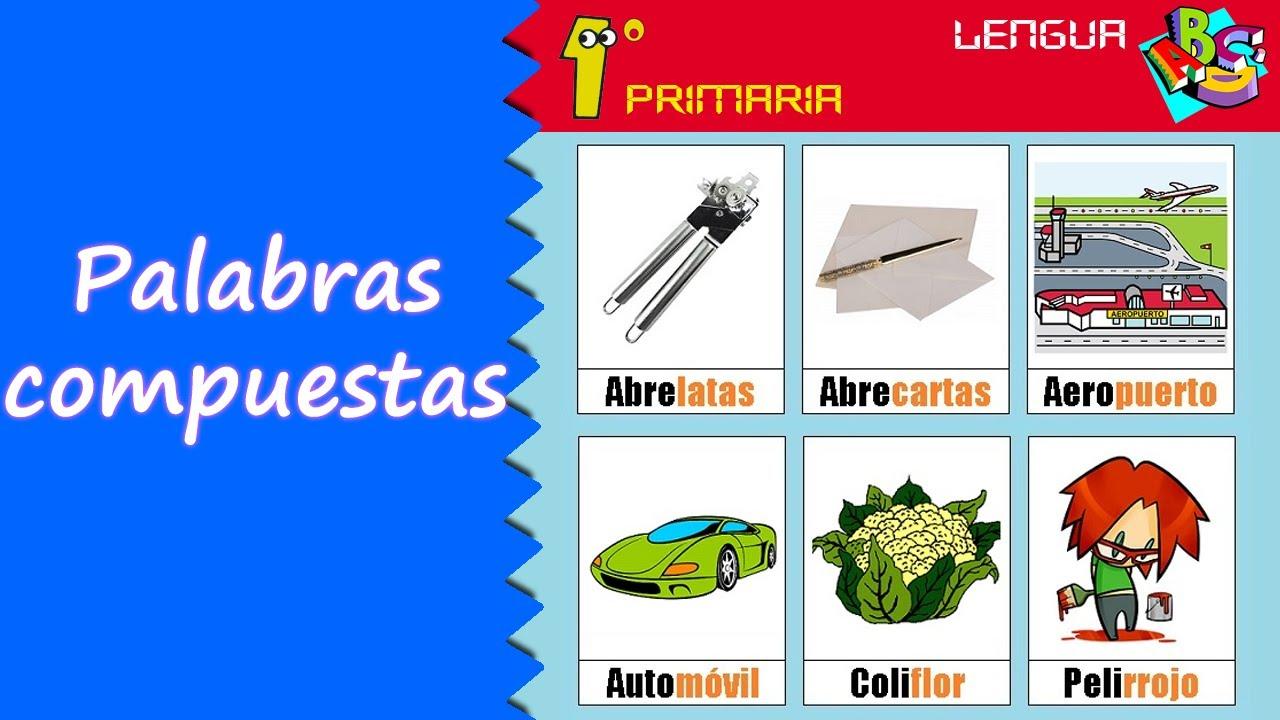 Lengua Castellana. 1º Primaria. Tema 6: Palabras compuestas