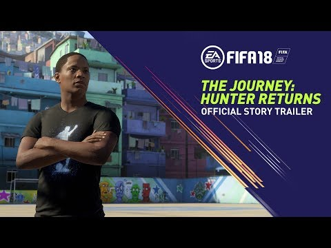 FIFA 18 | The Journey: Hunter Returns | Official Story Trailer