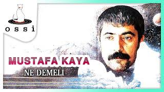 Mustafa Kaya  / Ne Demeli
