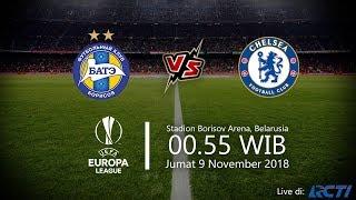 Jadwal Live Streaming RCTI, BATE Borisov Vs Chelsea di Liga Eropa, Jumat Pukul 00.55 WIB