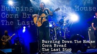 Dave Matthews Band - Burning Down The House - Corn Bread - The Last Stop - (Audios)