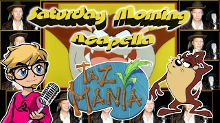 TAZ-MANIA Theme - Saturday Morning Acapella
