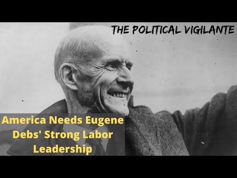 America Needs Strong Labor Leader Like Eugene Debs