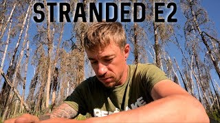 STRANDED SERIES-e2 Trying to ESCAPE the BURN-Going off Course-Fishing for Pike