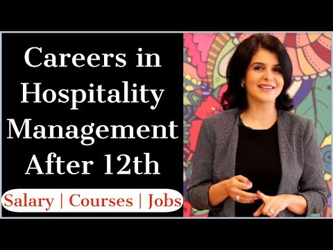 Career in Hospitality Management After 12th | Salary | Courses | Job ...
