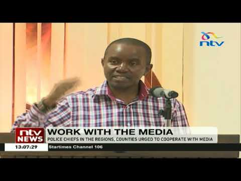 Police chiefs in Mombasa urged to cooperate with media
