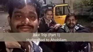 Bike Trip (Part 1) Hyderabad to Ahobilam