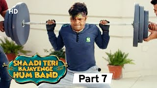 Shaadi Teri Bajayenge Hum Band - Bollywood Comedy Movie - Part 7 - Rajpal Yadav - Rahul Bagga