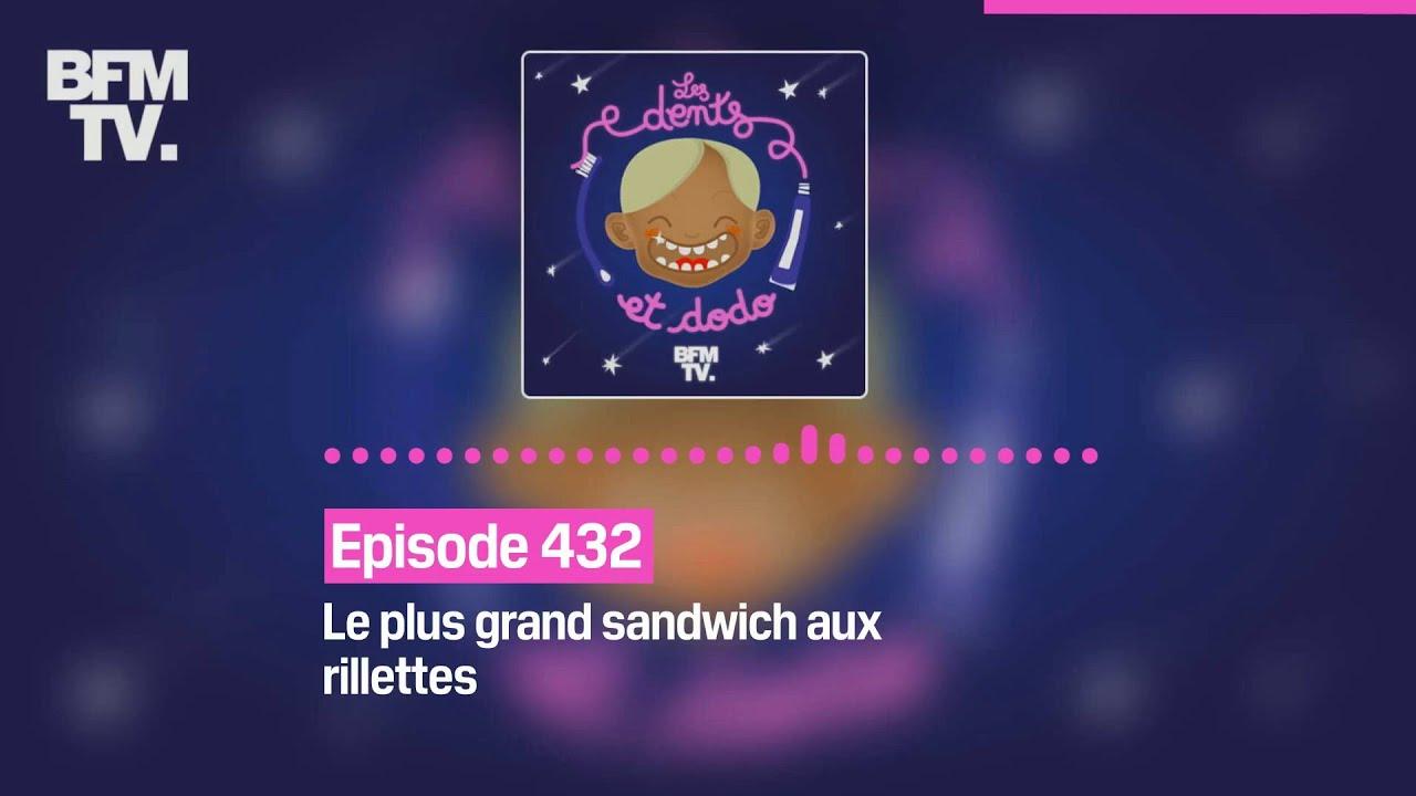 Les dents et dodo - Episode 432: le plus grand sandwich aux rillettes