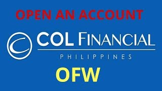 How to open col financial account for ofw