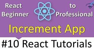 React Tutorials Series - Increment App #10