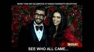 More than 500 celebrities attended Ranveer-Deepika wedding reception