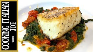 Seared Sea Bass with Tomatoes and Spinach Cooking Italian with Joe