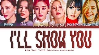 K/DA - 'I'll SHOW YOU (Feat. TWICE, Bekuh Boom, Annika Wells) [Color Coded Lyrics Han/Rom/Eng]