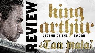 Rey Arturo La Leyenda De Excalibur  CRÍTICA  REVIEW  OPINIÓN  King Arthur Legend Of The Sword