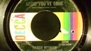 'After you've gone'--Karen Wyman (1970).