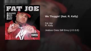 We Thuggin feat. R Kelly
