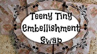 Teeny Tiny Embellishment Swap Hosted By Scrapdaworld