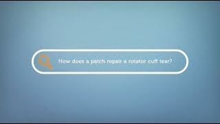 How does a patch repair a rotator cuff tear?