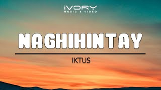 Iktus   Naghihintay   Official Lyric Video