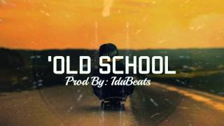 OLD SCHOOL- Free Hip Hop Instrumental (Prod. IduBeats 2016)