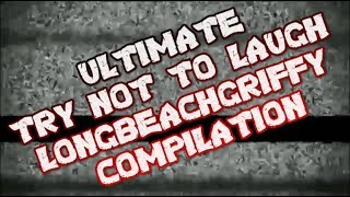 ULTIMATE TRY NOT TO LAUGH LONGBEACHGRIFFY COMPILATION !