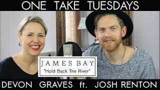 Hold Back The River (James Bay) - cover by Devon Graves ft. Josh Renton