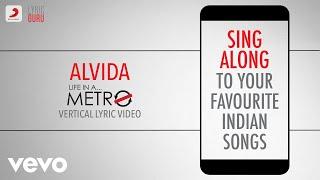 Alvida - Life in a Metro|Official Bollywood Lyrics|KK|Pritam