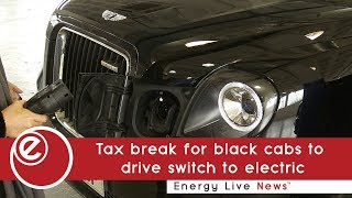 Tax break for black cabs to drive switch to electric