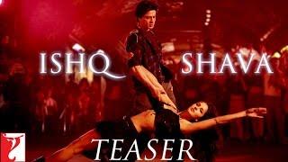 Ishq Shava - Jab Tak Hai Jaan -  Song Teaser