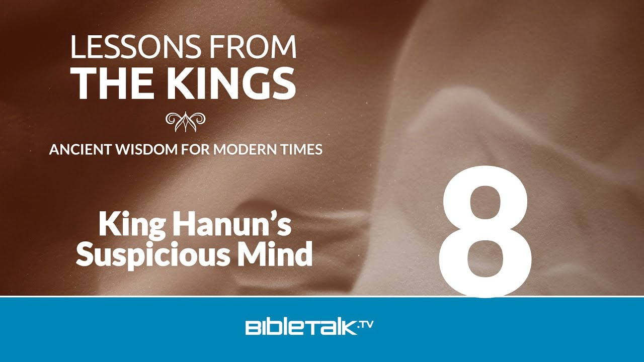 8. King Hanun's Suspicious Mind
